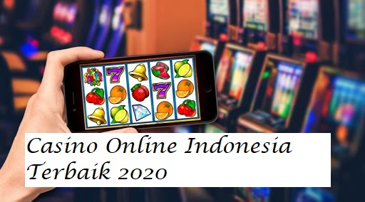 Casino Online Indonesia Terbaik 2020