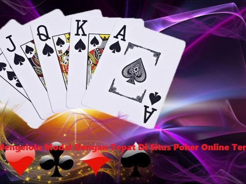 Tips Mengelola Modal Dengan Tepat Di Situs Poker Online Terbaik